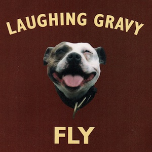Laughing Gravy - Fly