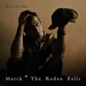 Marck And The Rodeo Falls - Meantime
